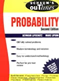 Schaum's Outline of Theory and Problems of Probability (2nd Edition) (0071352031) by Seymour Lipschutz