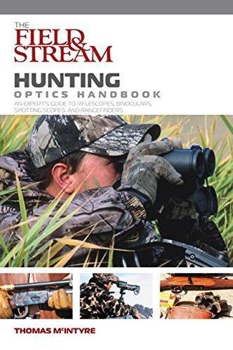 field-stream-hunting-optics-handbook-an-experts-guide-to-riflescopes-binoculars-spotting-scopes-and-