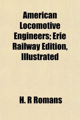 American Locomotive Engineers; Erie Railway Edition, Illustrated