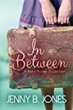 In Between (A Katie Parker Production) (Volume 1)