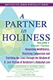 img - for A Partner in Holiness: Deepening Mindfulness, Practicing Compassion and Enriching Our Lives through the Wisdom of R. Levi Yitzhak of Berdichev's Kedushat Levi book / textbook / text book