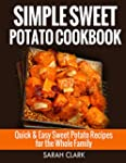 Sweet Potato Cookbook   Quick & Easy...