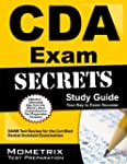 Secrets of the CDA Exam Study Guide:...