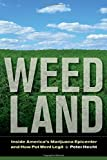 Weed Land: Inside America's Marijuana Epicenter and How Pot Went Legit