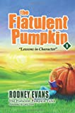 The Flatulent Pumpkin: First Steps Publishing
