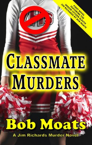 Classmate Murders (Jim Richards Murder Novels)