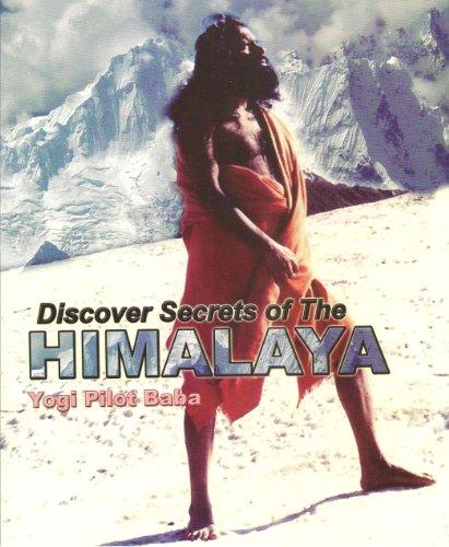 Discover Secrets of The Himalaya, by Mahayogi Pilot Baba
