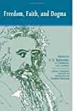 img - for Freedom, Faith, and Dogma: Essays by V.S. Soloviev on Christianity and Judaism by V. S. Soloviev (2008-09-25) book / textbook / text book