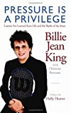 img - for By Billie Jean King with Christine Brennan Pressure is a Privilege (Paperback, Advance Readers Edition.) (Advance Reader's Edition) [Paperback] book / textbook / text book