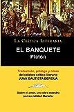 img - for Platon: El Banquete. La Critica Literaria. Traducido, Prologado y Anotado Por Juan B. Bergua. (Spanish Edition) book / textbook / text book