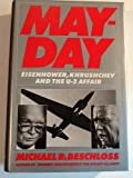 May-Day: Eisenhower, Khrushchev, and the U-2 Affair (0060155655) by Beschloss, Michael R.