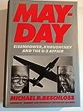 Mayday: Eisenhower, Khrushchev, and the U-2 Affair (0060155655) by Beschloss, Michael R.