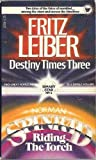 Destiny Times Three / Riding the Torch (Binary Star, No. 1) (0440105641) by Leiber, Fritz