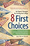 img - for 8 First Choices: An Expert's Strategies for Getting into College book / textbook / text book