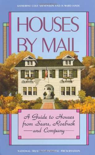 Houses by Mail: A Guide to Houses from Sears, Roebuck and Company (Architecture)