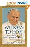 Witness to Hope: The biography of Pope John Paul II 1920 - 2005