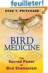 Bird Medicine: The Sacred Power of Bi...