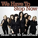 We Have To Stop Now - Season Two Soundtrackby Various artists