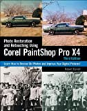 Robert Correll Photo Restoration and Retouching Using Corel PaintShop Photo Pro X4