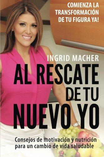 Al Rescate De Tu Nuevo Yo: ¡Comienza La Transformación De Tu Figura Ya! (Spanish Edition)