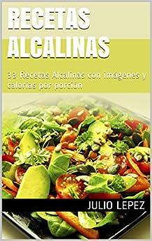 Recetas Alcalinas: 33 Recetas Alcalinas con imágenes y calorías por