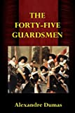 img - for The Forty-Five Guardsmen book / textbook / text book