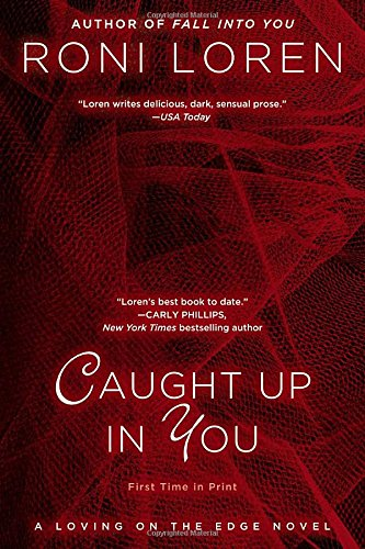 Image of Caught Up in You (A Loving on the Edge Novel)