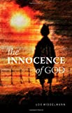 The Innocence of God: Does God Ordain Evil?