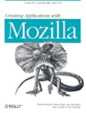 Creating Applications with Mozilla (0596000529) by David Boswell