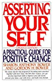 Asserting Yourself: A Practical Guide For Positive Change, Updated Edition (0201570882) by Bower, Sharon Anthony