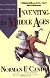 Inventing the Middle Ages: The Lives, Works, and Ideas of the Great Medievalists of the Twentieth Century (0688123023) by Cantor, Norman F.