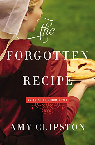 Download The Forgotten Recipe (An Amish Heirloom Novel)