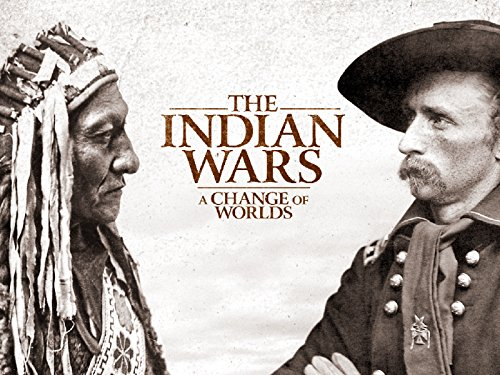 The Indian Wars: A Change of Worlds - Season 1