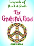 Legends of Rock & Roll - The Grateful...