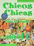 Chicos Chicas 1. Libro del. Alumno (Spanish Edition)