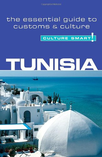 Tunisia: Culture Smart! Essential Guide to Customs & Culture