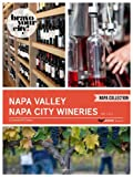 img - for Napa Valley Napa City Wineries Vol 1 (Bravo Your City! Book 22) book / textbook / text book