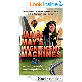 James May's Magnificent Machines: How Men in Sheds Have Changed Our Lives