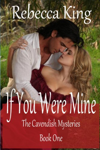 If You Were Mine (The Cavendish Mysteries - Book One)