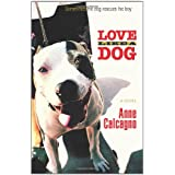 Love Like a Dogby Anne Calcagno
