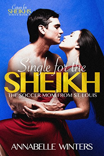 single-for-the-sheikh-a-royal-billionaire-romance-novel-curves-for-sheikhs-series-book-4-english-edi