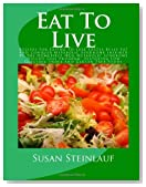 Eat To Live: Recipes For Eating To Lose Excess Belly Fat  And Conquer Metabolic Syndrome Inspired By The Homefirst HCG Metabolic Syndrome Weight Loss ... Low Glycemic Index and Gluten Free Foods