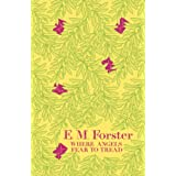 Where Angels Fear to Treadby E M Forster