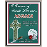 A Reunion of Secrets, Lies and...Murder (Maggie Flaherty Murder Mystery Series # 7)