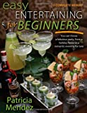 img - for Easy Entertaining for Beginners: You Can Throw a Fabulous Party, from Holiday Fiesta to a Romantic Evening for Two book / textbook / text book