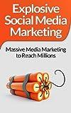 Social Media Marketing!: Explosive Social Media Marketing And Social Media Strategy Using Facebook, Twitter, Instagram And More! (Make Money Online, Online ... Facebook Marketing, Twitter, Instagram)