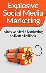 Social Media Marketing:! Explosive Social Media Marketing And Social Media Strategy Using Facebook, Twitter, Instagram And More! (Make Money Online, Online ... Facebook Marketing, Twitter, Instagram)