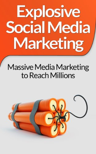 Social Media Marketing!: Explosive Social Media Marketing And Social Media Strategy Using Facebook, Twitter, Instagram And More! (Make Money Online, Online … Facebook Marketing, Twitter, Instagram)