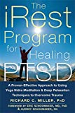 img - for The iRest Program for Healing PTSD: A Proven-Effective Approach to Using Yoga Nidra Meditation and Deep Relaxation Techniques to Overcome Trauma book / textbook / text book