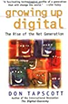 Growing Up Digital: The Rise of the N...